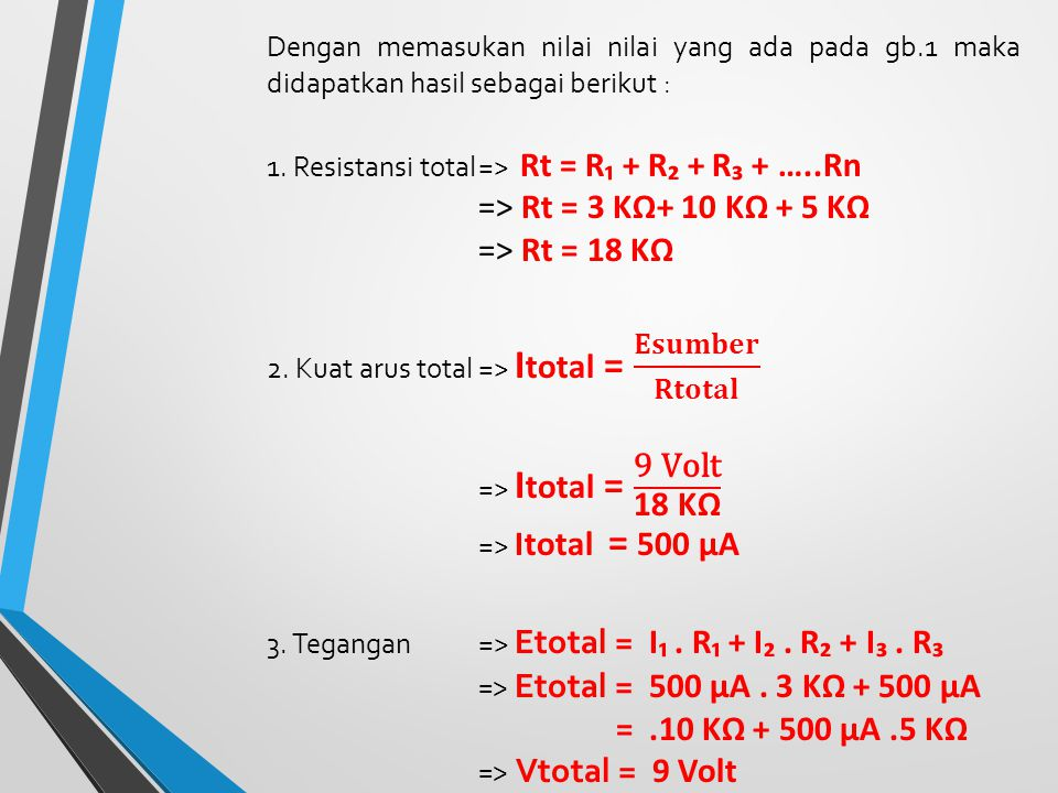 2. Kuat arus total => Itotal = 𝐄𝐬𝐮𝐦𝐛𝐞𝐫 𝐑𝐭𝐨𝐭𝐚𝐥