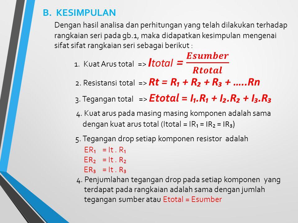 2. Resistansi total => Rt = R₁ + R₂ + R₃ + …..Rn