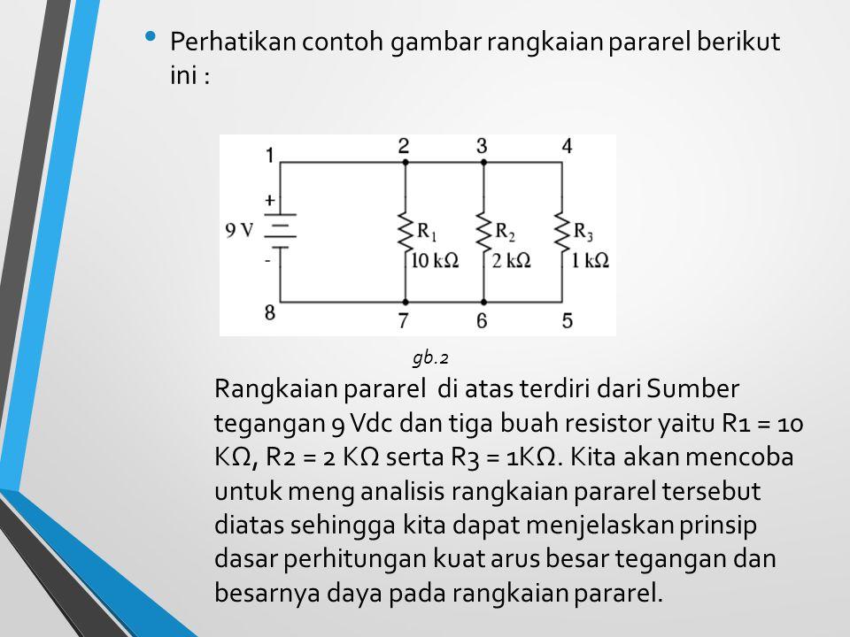 Perhatikan contoh gambar rangkaian pararel berikut ini :
