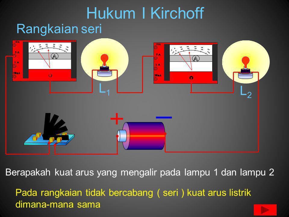 Berapakah kuat arus yang mengalir pada lampu 1 dan lampu 2