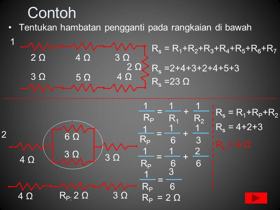 Contoh Tentukan hambatan pengganti pada rangkaian di bawah 2 Ω 4 Ω 3 Ω