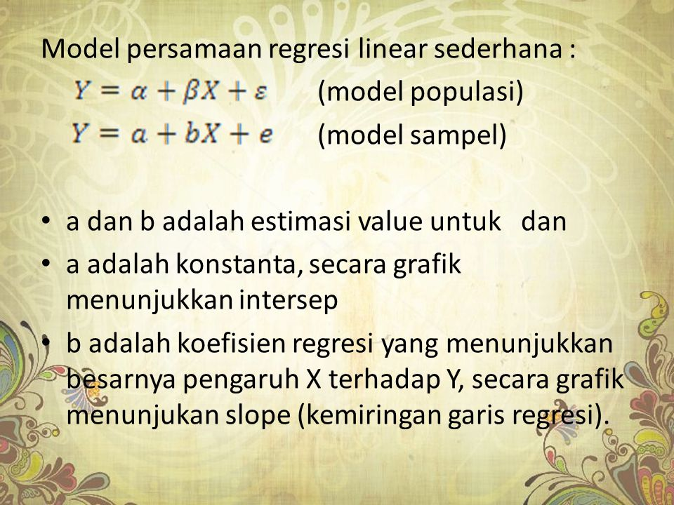 Model persamaan regresi linear sederhana :