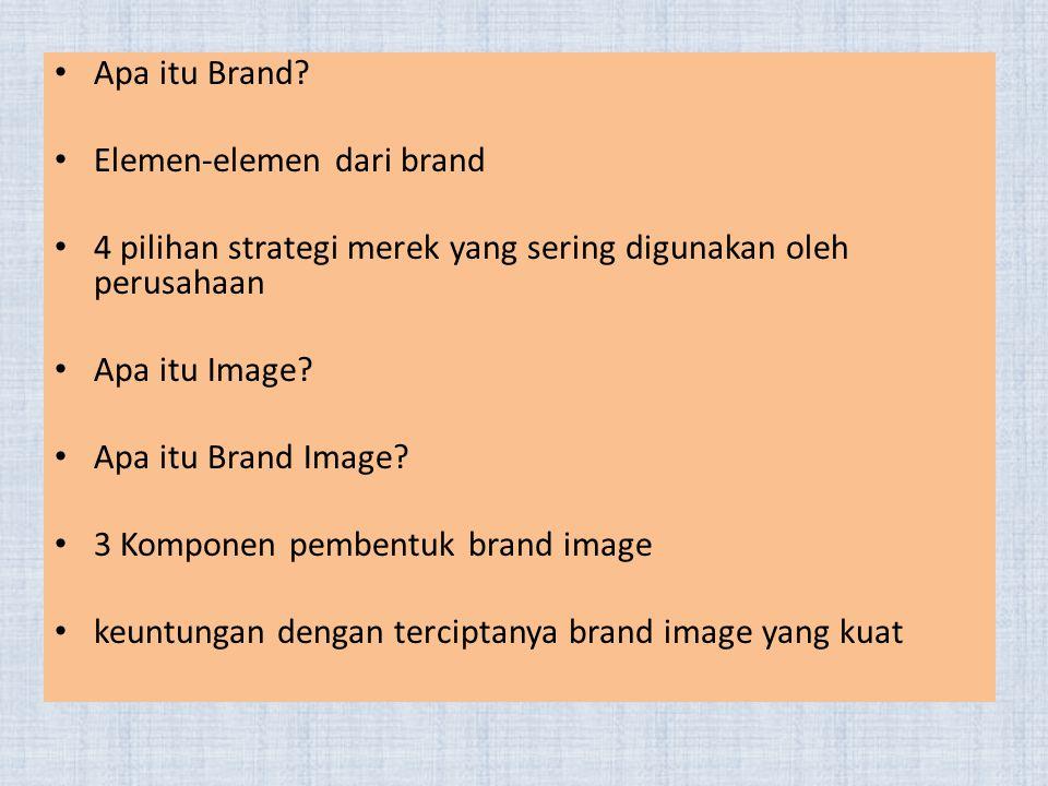 Apa itu Brand Elemen-elemen dari brand. 4 pilihan strategi merek yang sering digunakan oleh perusahaan.
