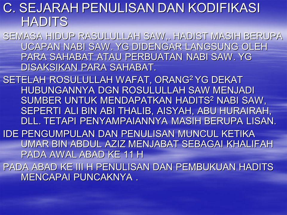 C. SEJARAH PENULISAN DAN KODIFIKASI HADITS