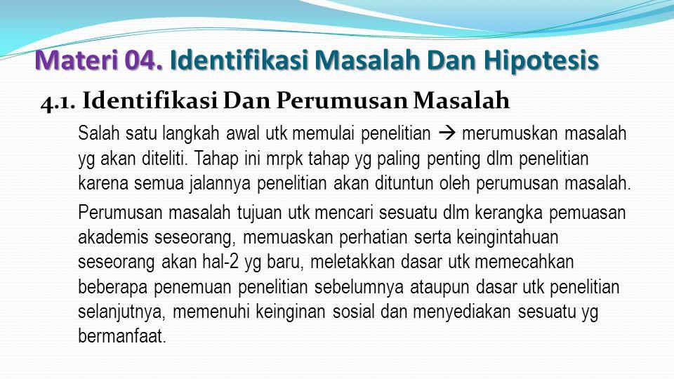 Materi 04. Identifikasi Masalah Dan Hipotesis