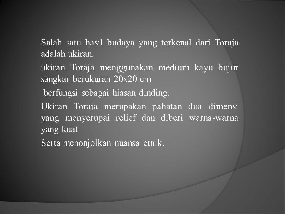 Salah satu hasil budaya yang terkenal dari Toraja adalah ukiran.