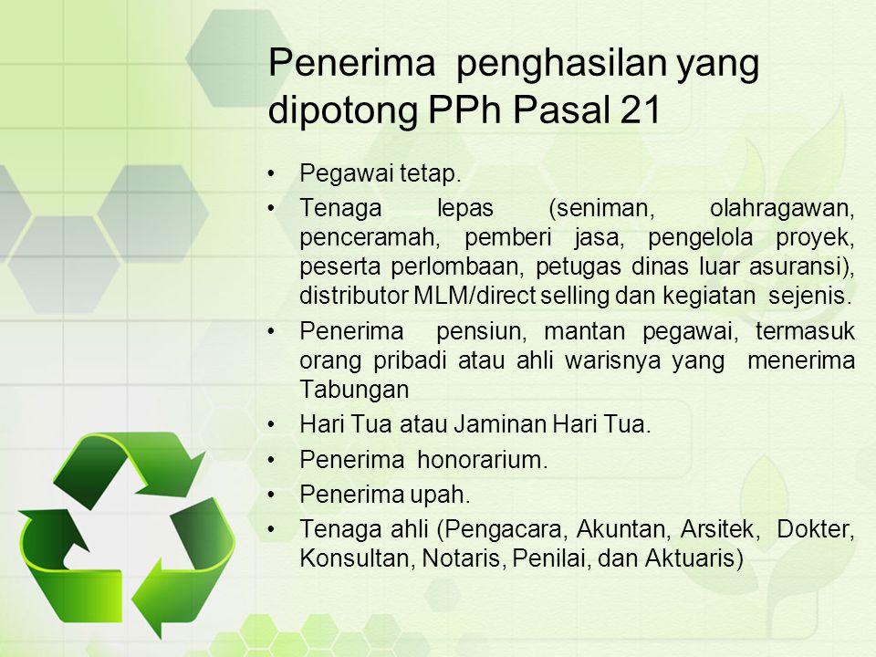Penerima penghasilan yang dipotong PPh Pasal 21