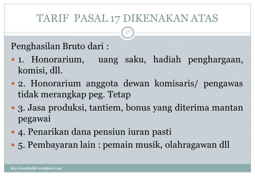 TARIF PASAL 17 DIKENAKAN ATAS