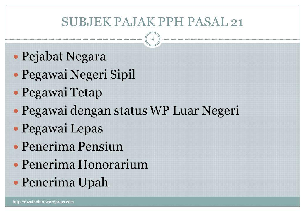 SUBJEK PAJAK PPH PASAL 21 Pejabat Negara Pegawai Negeri Sipil