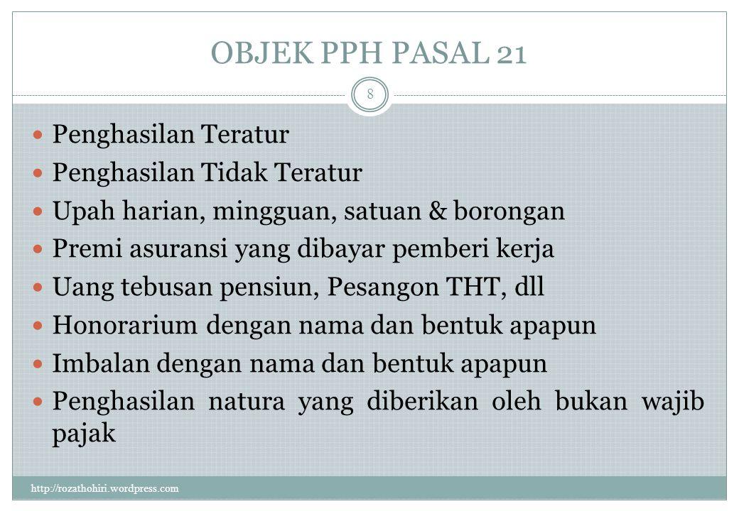 OBJEK PPH PASAL 21 Penghasilan Teratur Penghasilan Tidak Teratur