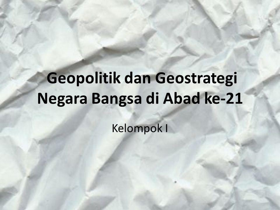 Geopolitik dan Geostrategi Negara Bangsa di Abad ke-21