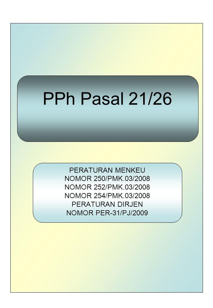 PPh Pasal 21/26 PERATURAN MENKEU NOMOR 250/PMK.03/2008