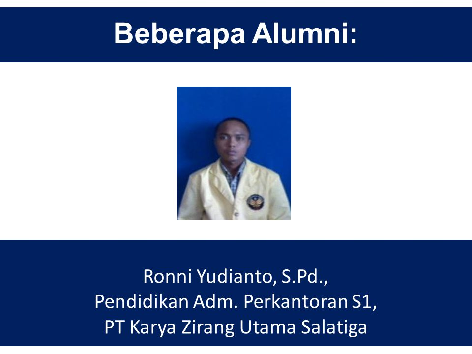 Beberapa Alumni: Ronni Yudianto, S.Pd.,