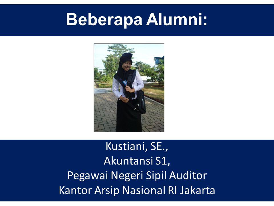 Beberapa Alumni: Kustiani, SE., Akuntansi S1,