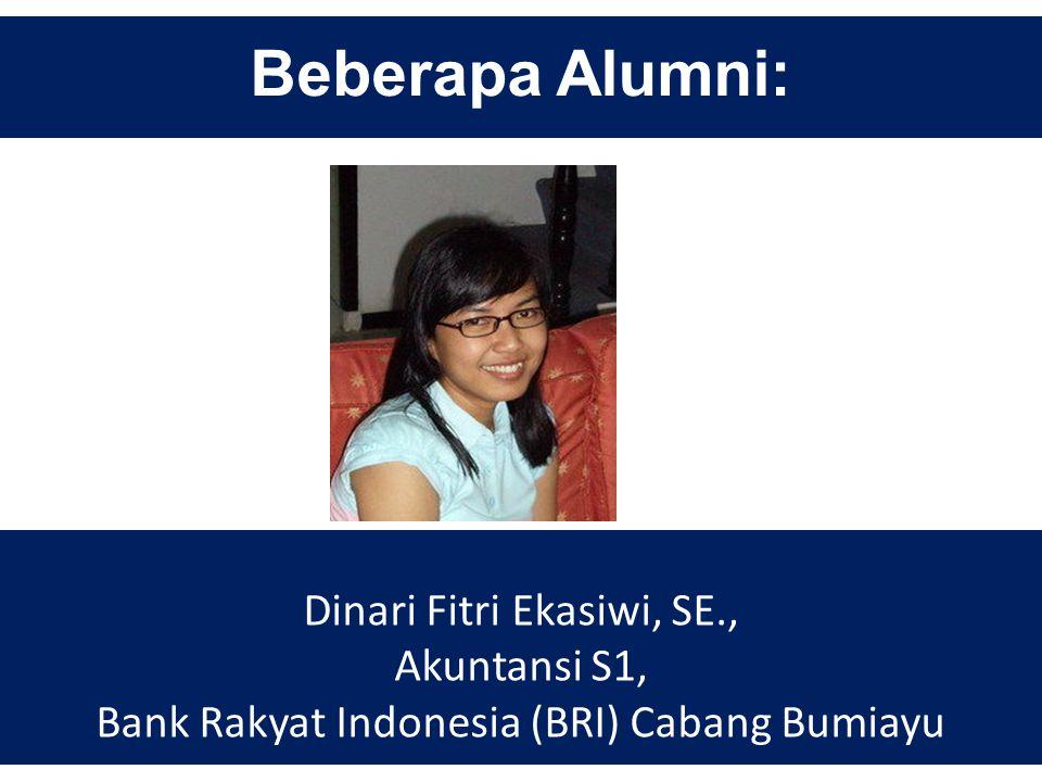 Beberapa Alumni: Dinari Fitri Ekasiwi, SE., Akuntansi S1,