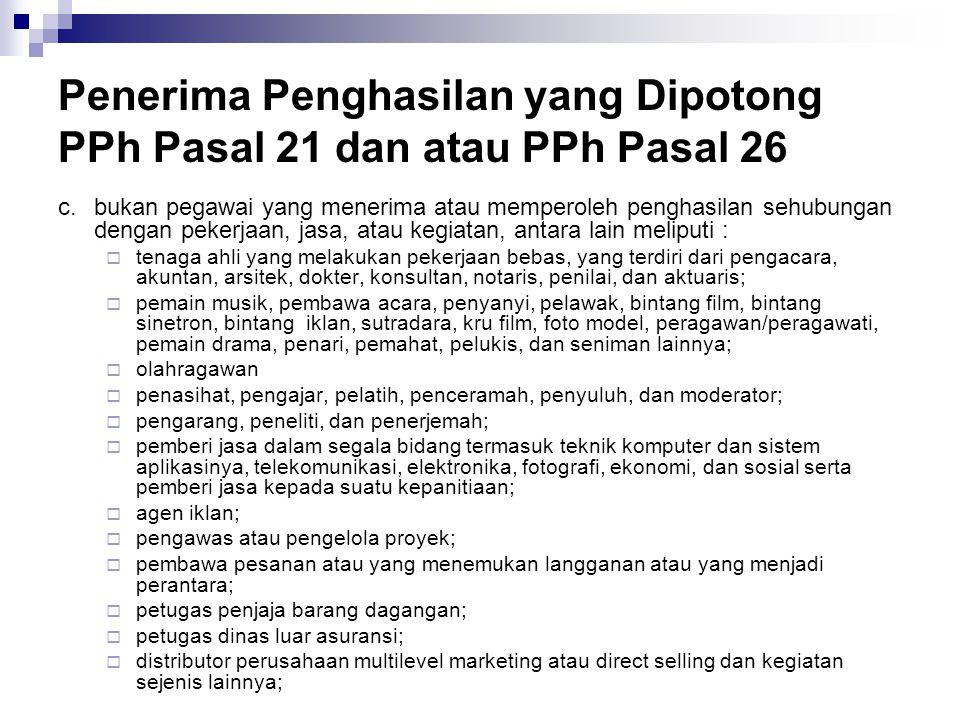 Penerima Penghasilan yang Dipotong PPh Pasal 21 dan atau PPh Pasal 26