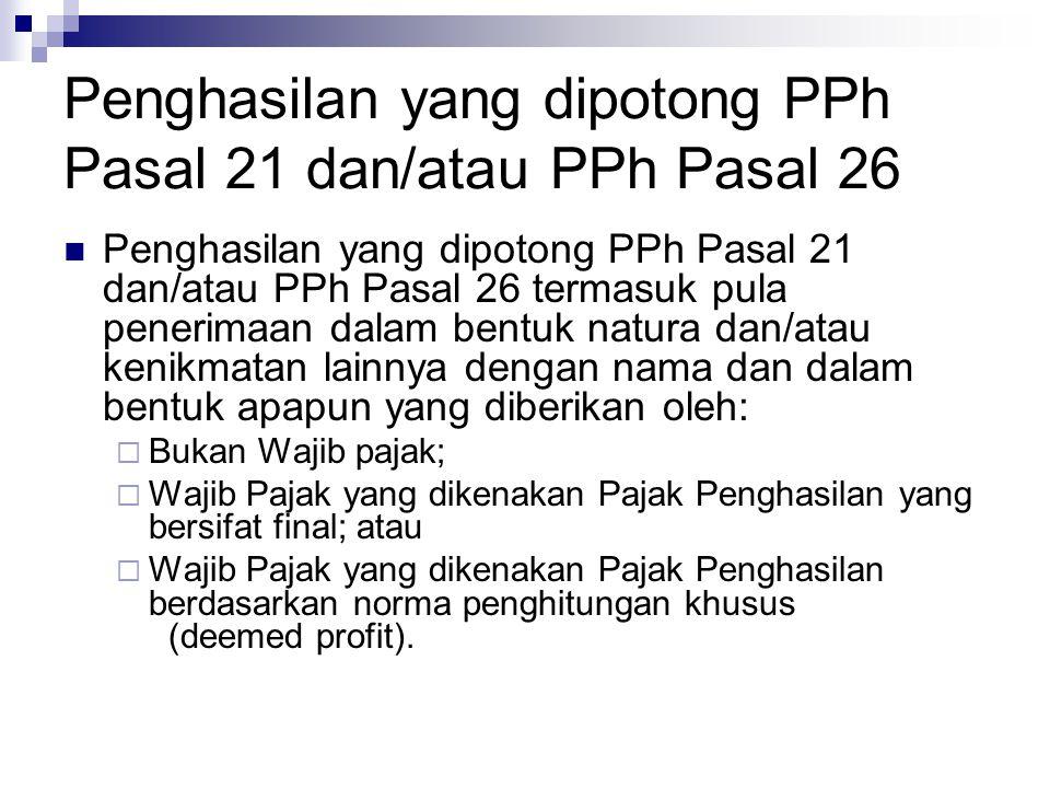 Penghasilan yang dipotong PPh Pasal 21 dan/atau PPh Pasal 26