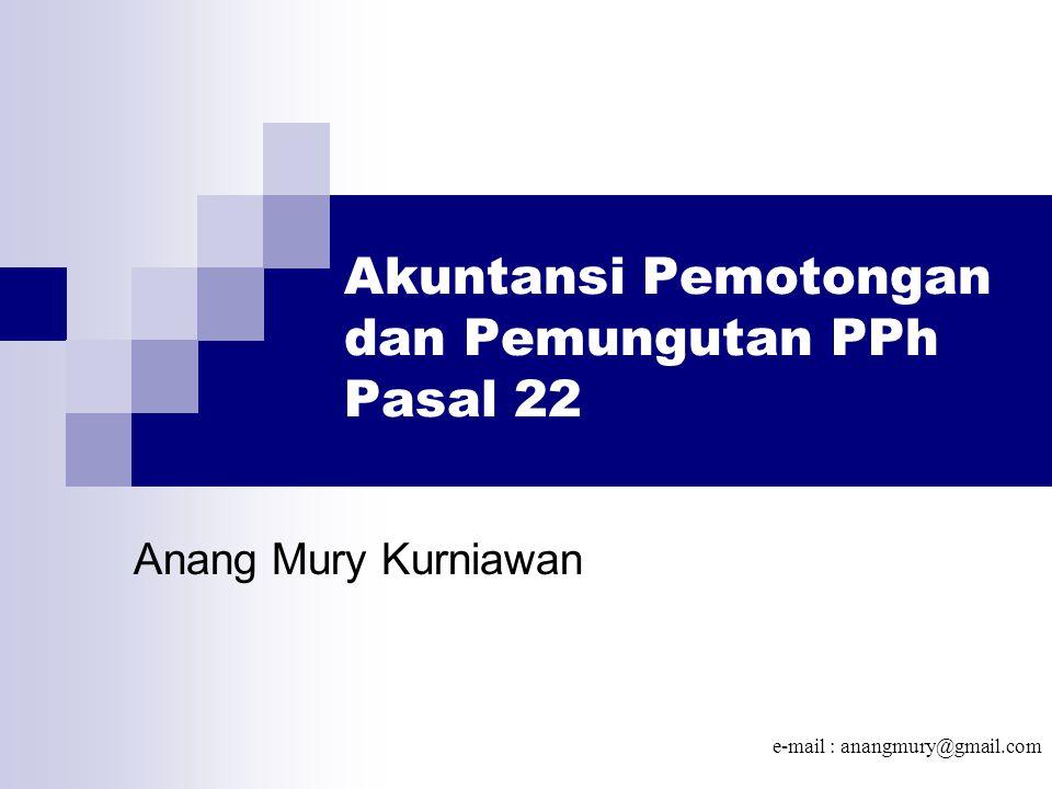 Akuntansi Pemotongan dan Pemungutan PPh Pasal 22