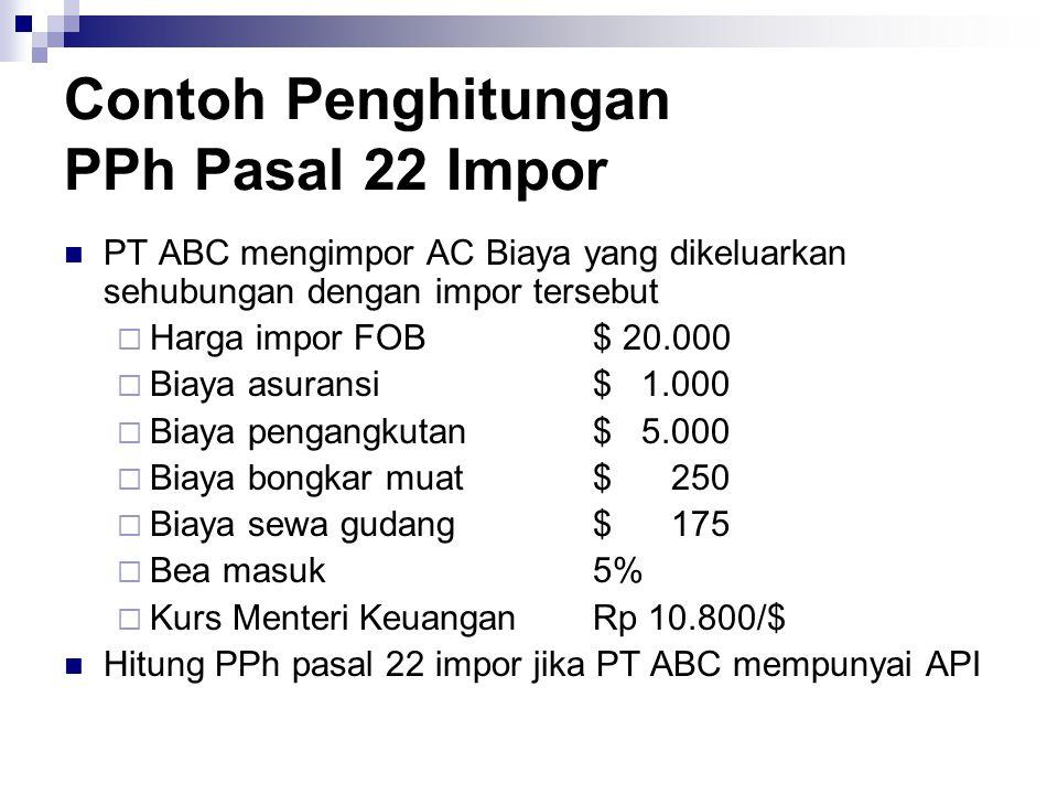 Contoh Penghitungan PPh Pasal 22 Impor