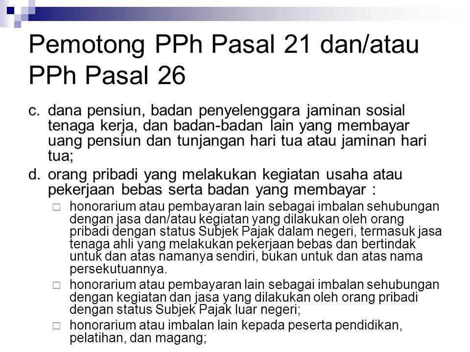 Pemotong PPh Pasal 21 dan/atau PPh Pasal 26
