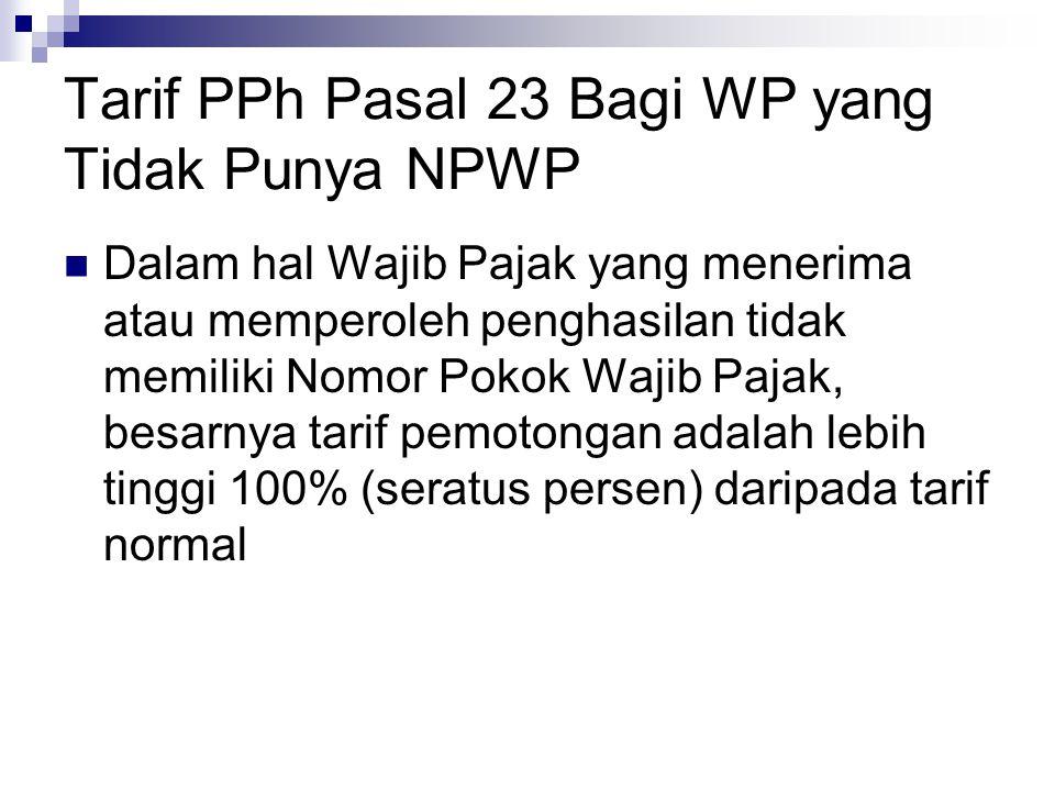 Tarif PPh Pasal 23 Bagi WP yang Tidak Punya NPWP