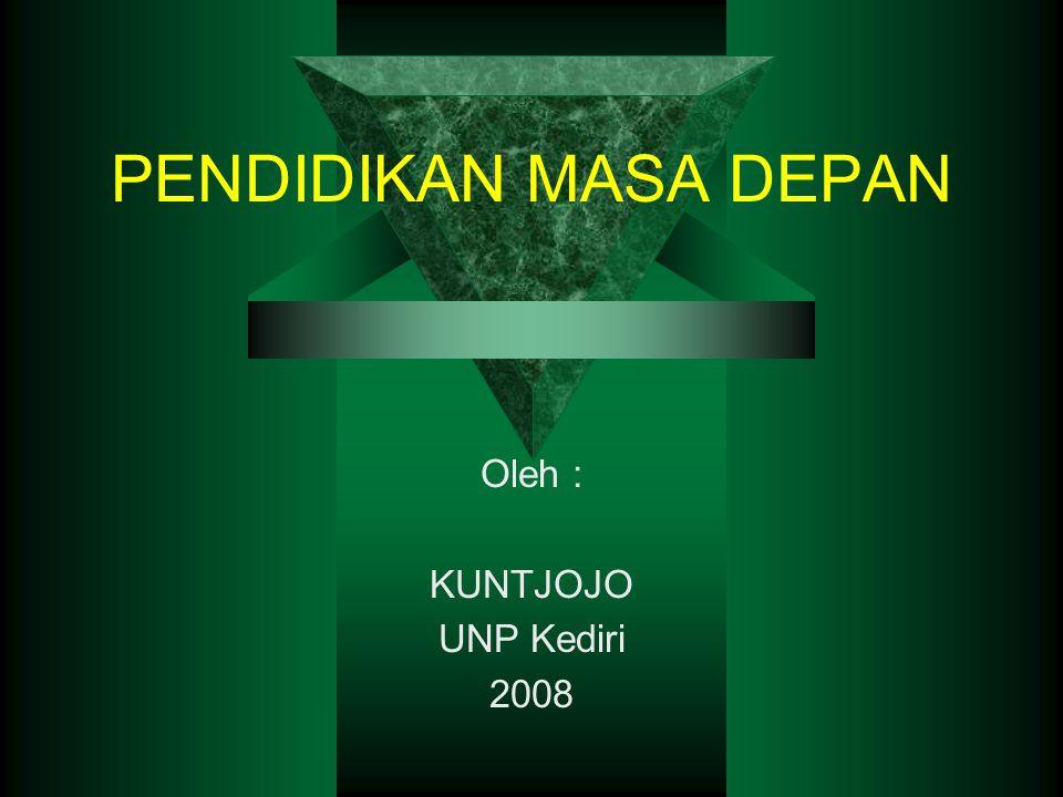 Oleh : KUNTJOJO UNP Kediri 2008
