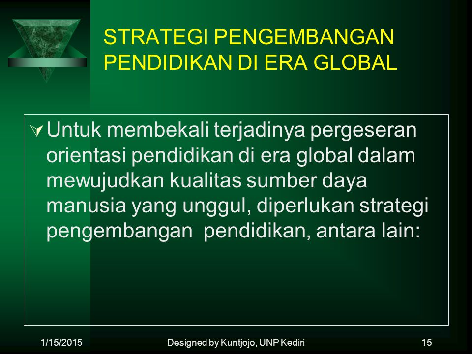 STRATEGI PENGEMBANGAN PENDIDIKAN DI ERA GLOBAL