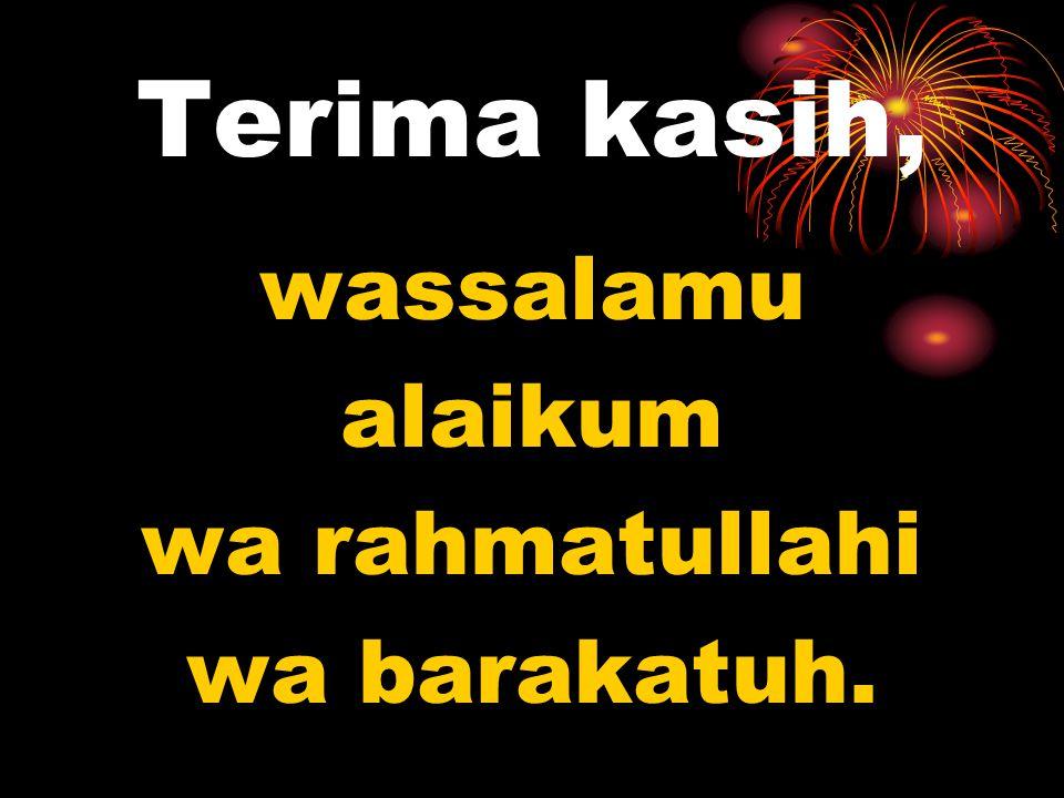 wassalamu alaikum wa rahmatullahi wa barakatuh.