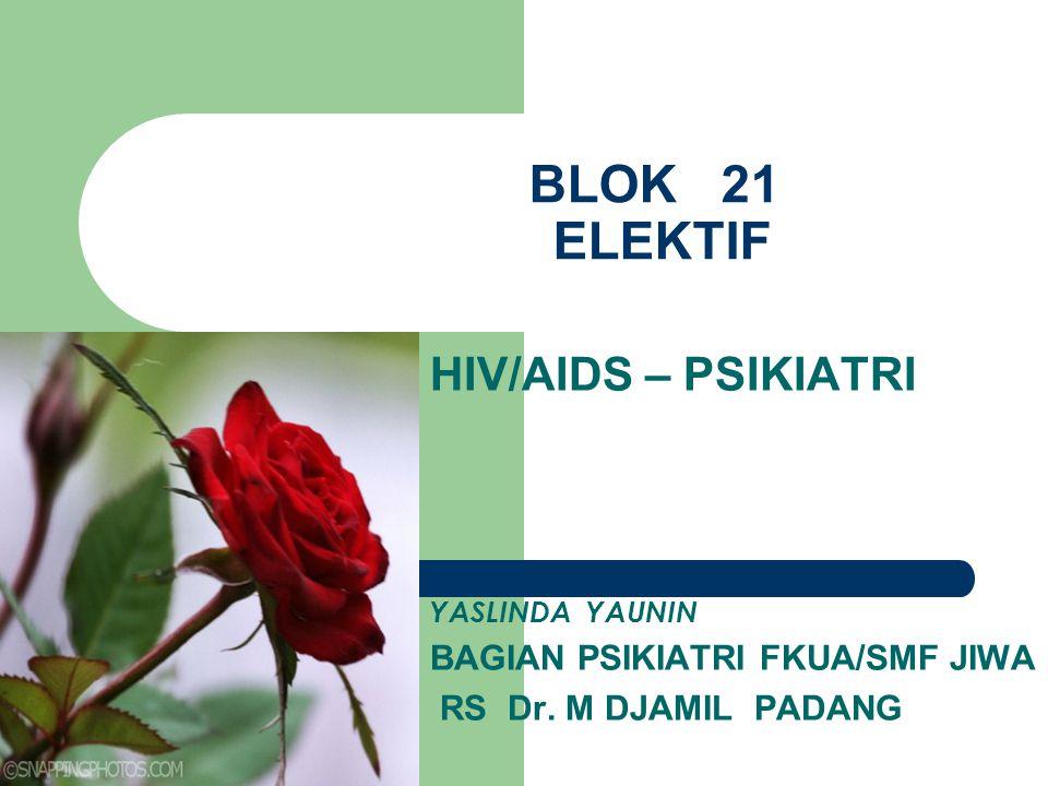 BLOK 21 ELEKTIF HIV/AIDS – PSIKIATRI BAGIAN PSIKIATRI FKUA/SMF JIWA