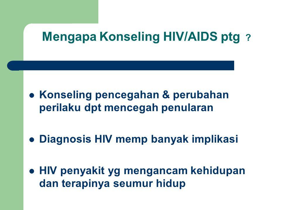Mengapa Konseling HIV/AIDS ptg