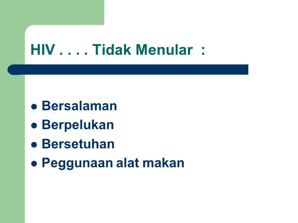 HIV . . . . Tidak Menular : Bersalaman Berpelukan Bersetuhan