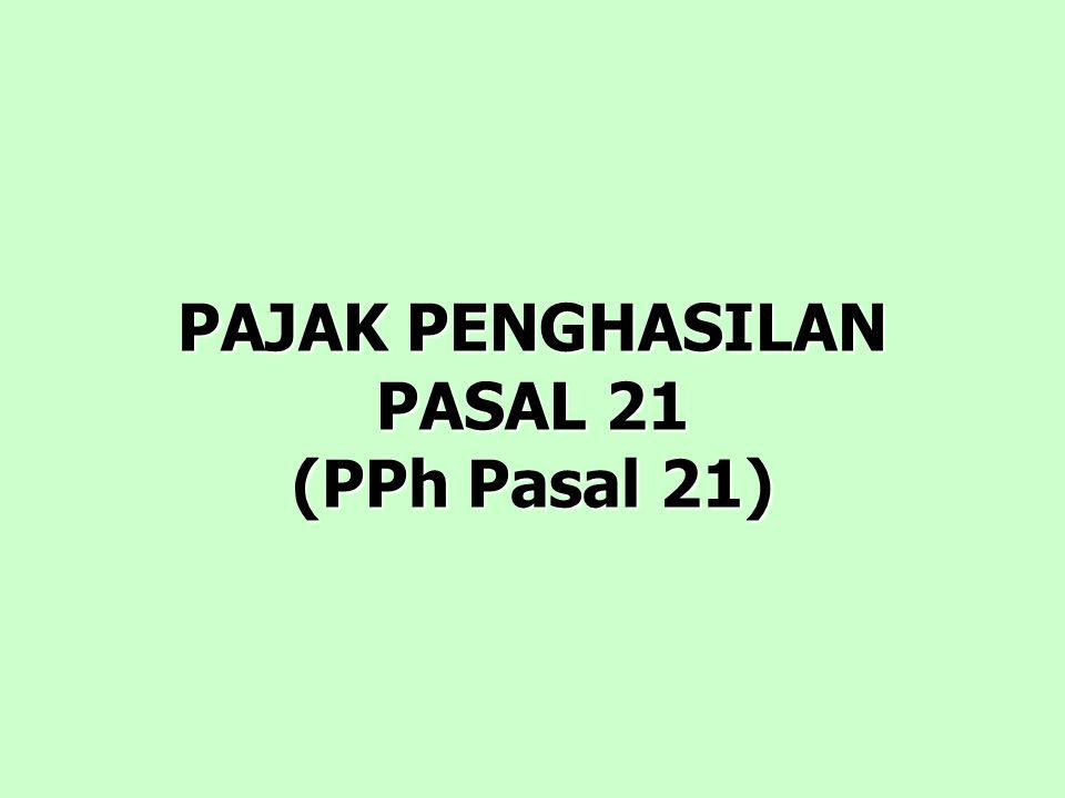 PAJAK PENGHASILAN PASAL 21 (PPh Pasal 21)