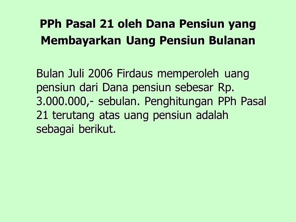 PPh Pasal 21 oleh Dana Pensiun yang Membayarkan Uang Pensiun Bulanan