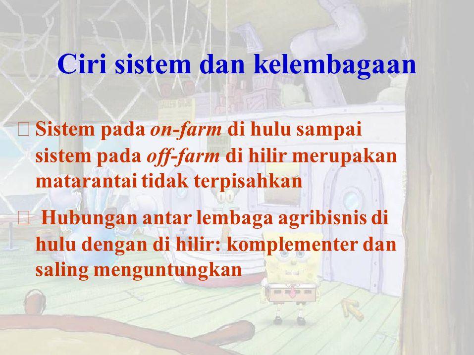 Ciri sistem dan kelembagaan