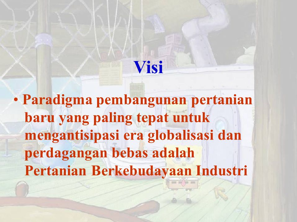 Visi • Paradigma pembangunan pertanian baru yang paling tepat untuk
