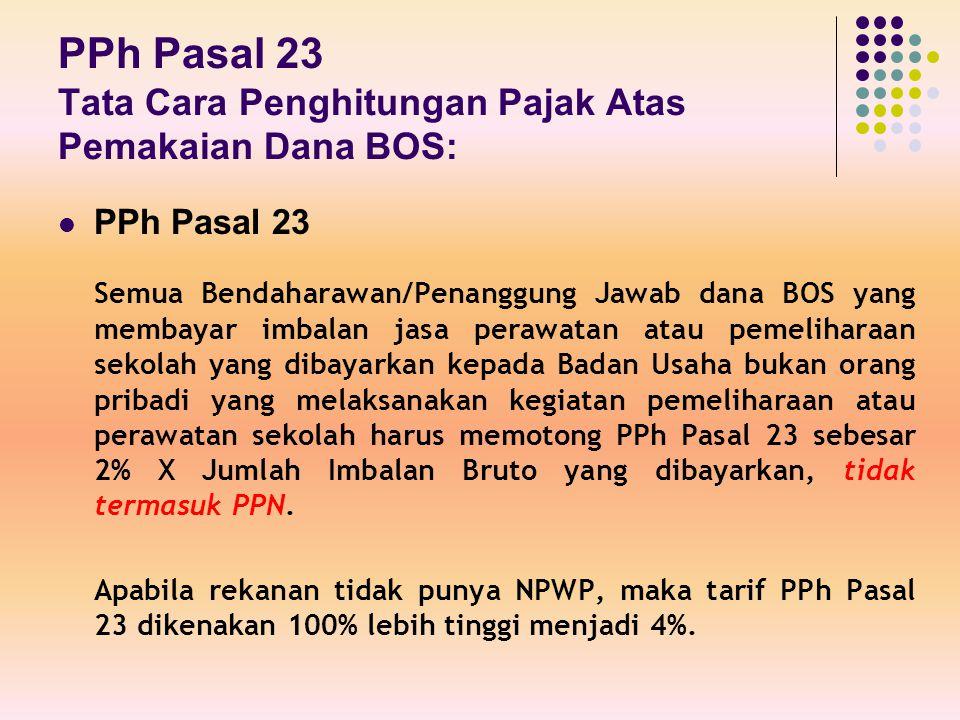PPh Pasal 23 Tata Cara Penghitungan Pajak Atas Pemakaian Dana BOS: