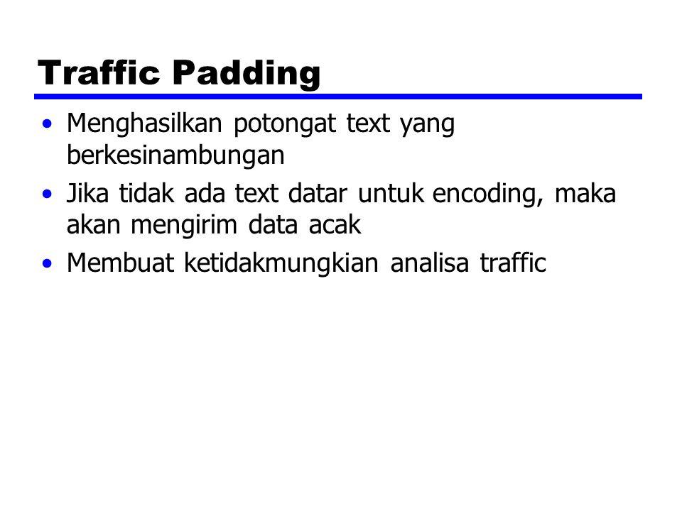 Traffic Padding Menghasilkan potongat text yang berkesinambungan