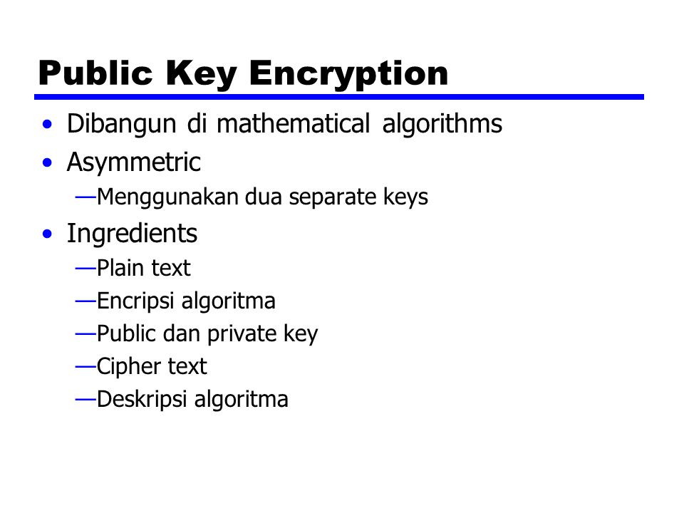 Public Key Encryption Dibangun di mathematical algorithms Asymmetric
