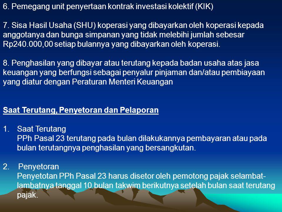 6. Pemegang unit penyertaan kontrak investasi kolektif (KIK)
