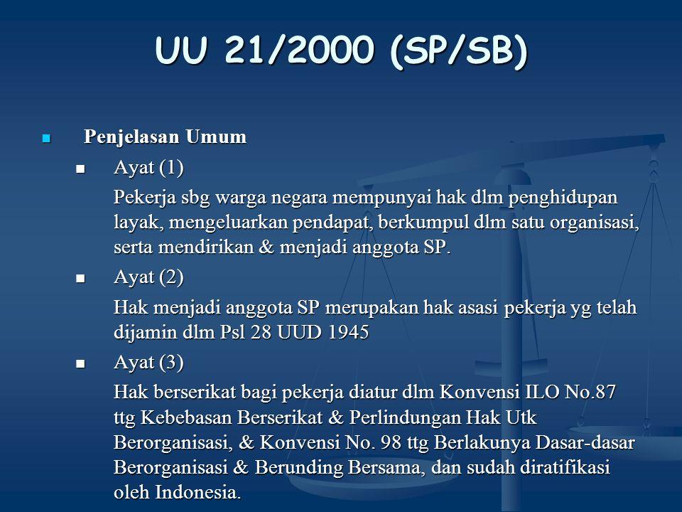 UU 21/2000 (SP/SB) Penjelasan Umum Ayat (1)