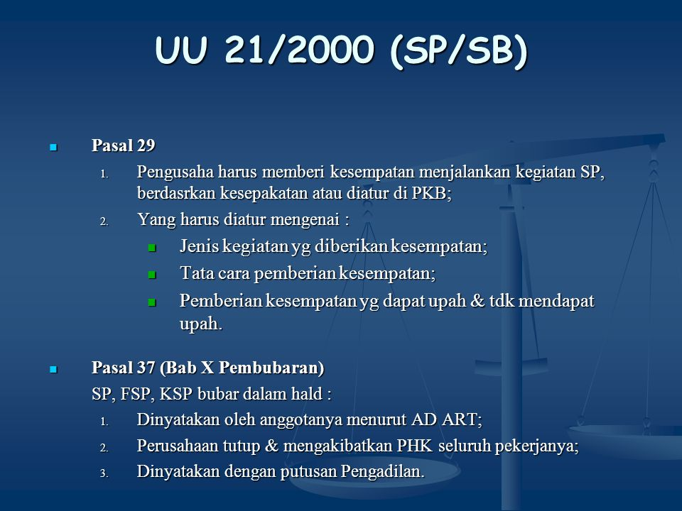 UU 21/2000 (SP/SB) Jenis kegiatan yg diberikan kesempatan;