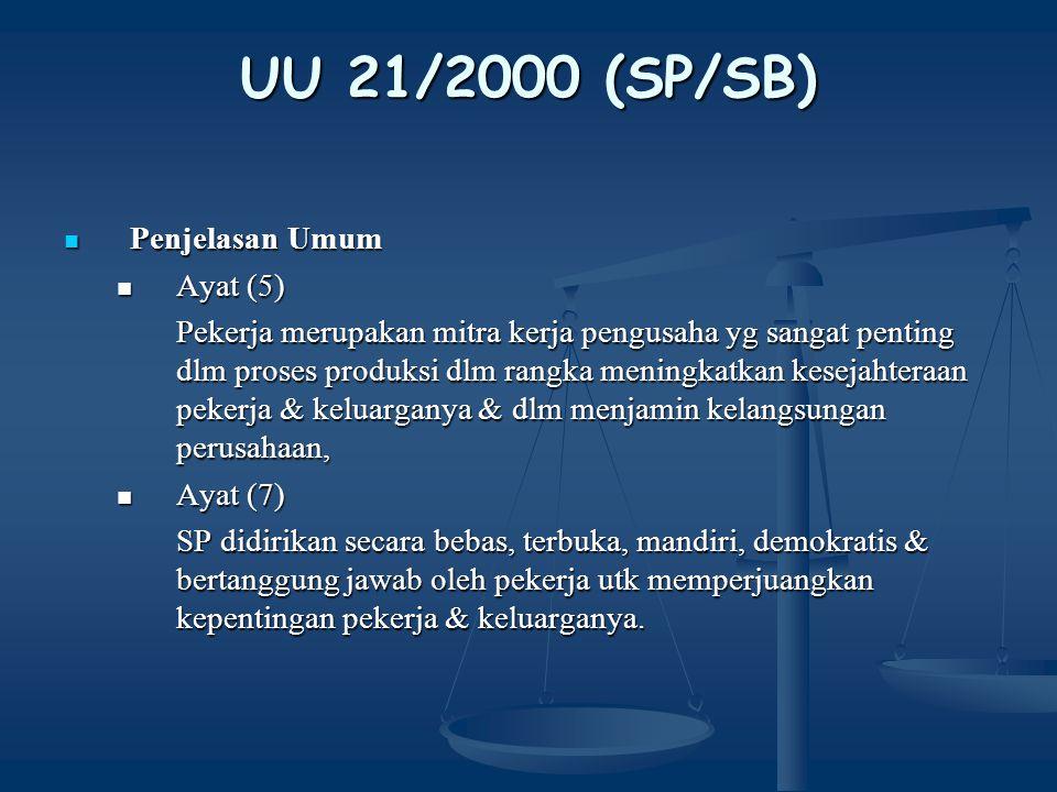 UU 21/2000 (SP/SB) Penjelasan Umum Ayat (5)
