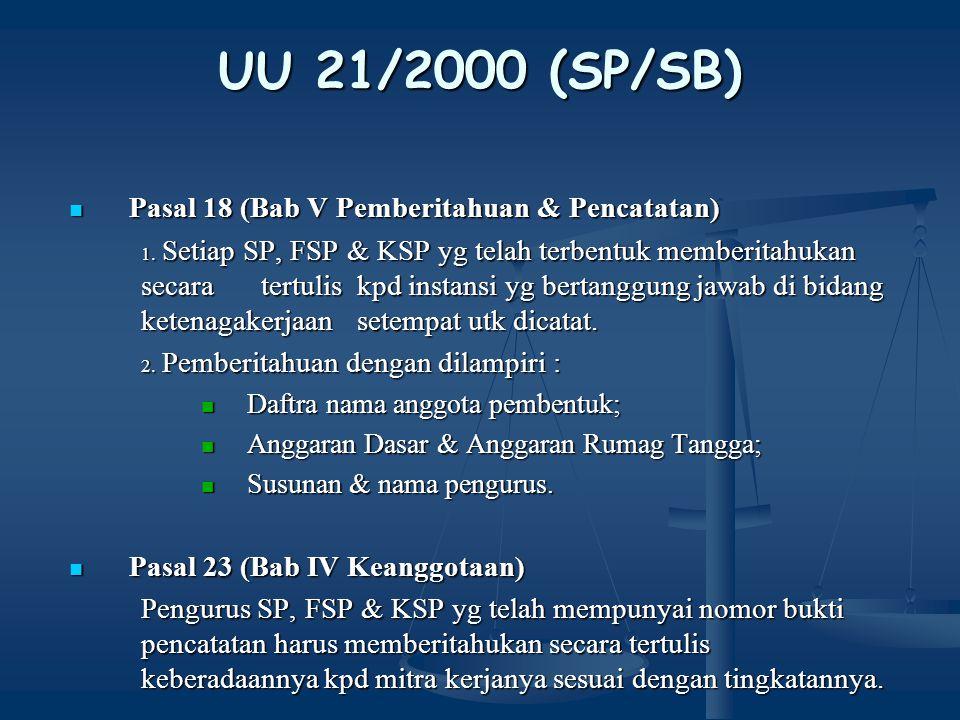 UU 21/2000 (SP/SB) Pasal 18 (Bab V Pemberitahuan & Pencatatan)
