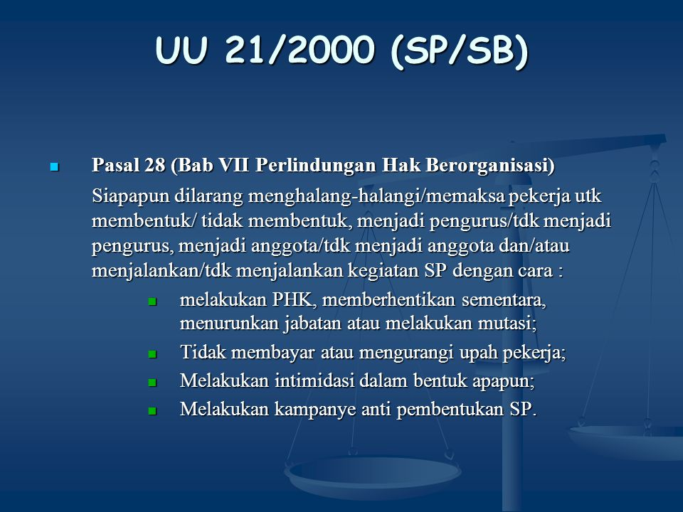 UU 21/2000 (SP/SB) Pasal 28 (Bab VII Perlindungan Hak Berorganisasi)
