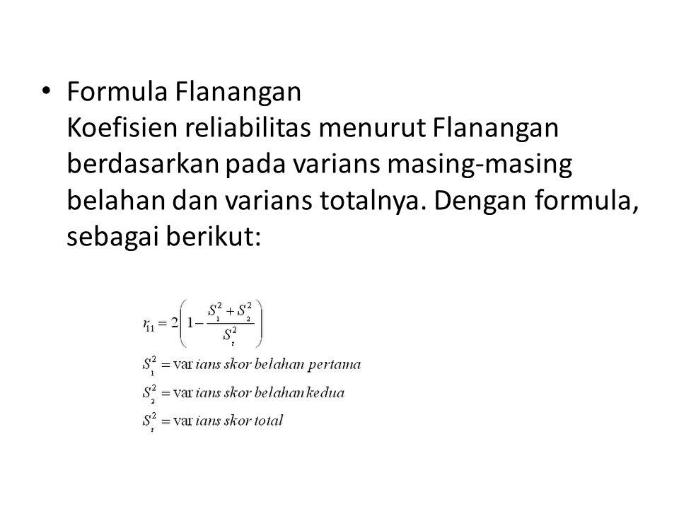 Formula Flanangan Koefisien reliabilitas menurut Flanangan berdasarkan pada varians masing-masing belahan dan varians totalnya.