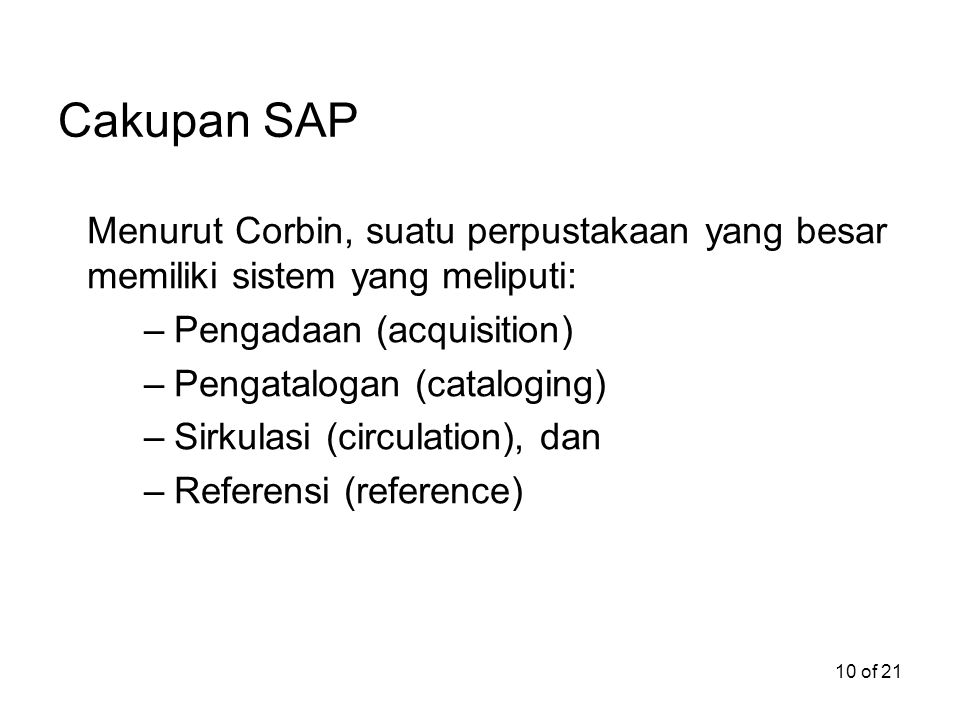 Cakupan SAP Menurut Corbin, suatu perpustakaan yang besar memiliki sistem yang meliputi: Pengadaan (acquisition)