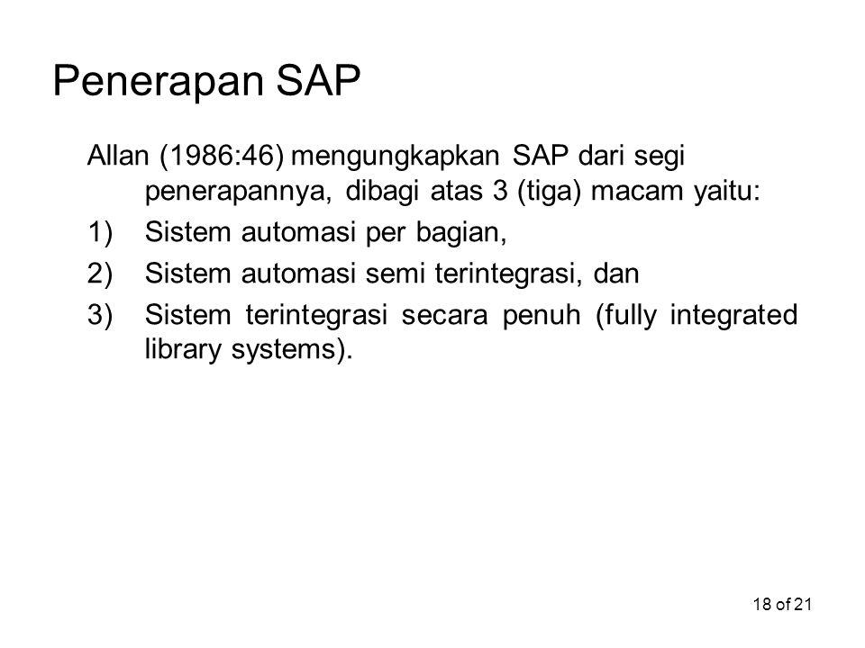 Penerapan SAP Allan (1986:46) mengungkapkan SAP dari segi penerapannya, dibagi atas 3 (tiga) macam yaitu: