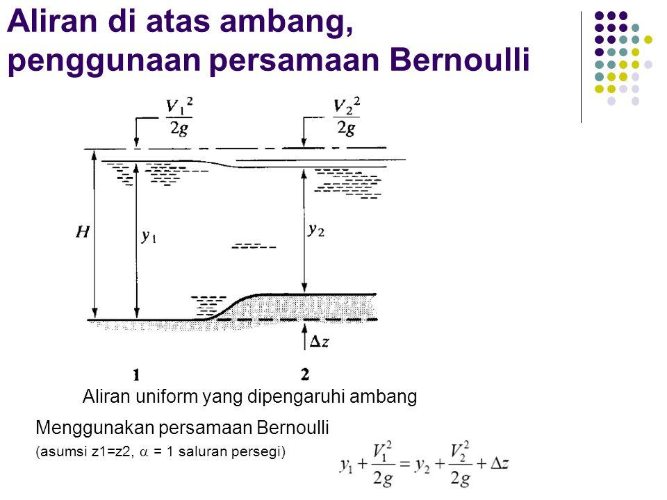 Aliran di atas ambang, penggunaan persamaan Bernoulli