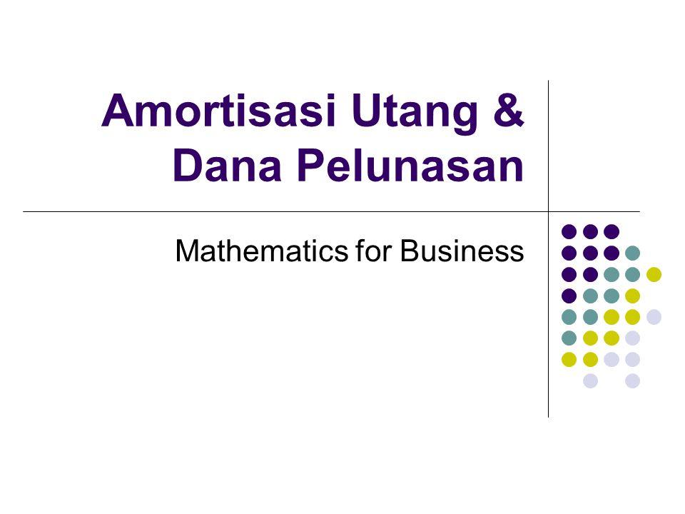 Amortisasi Utang & Dana Pelunasan