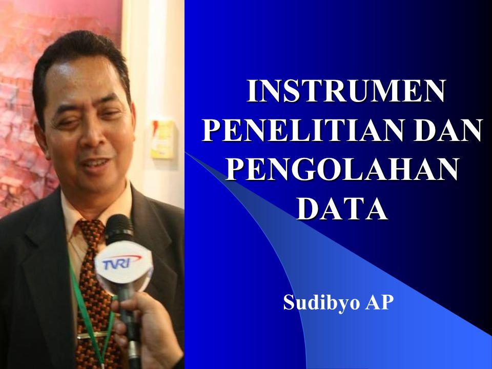INSTRUMEN PENELITIAN DAN PENGOLAHAN DATA